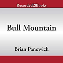 Bull Mountain (       UNABRIDGED) by Brian Panowich Narrated by Brian Troxell