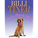 Dogs Aren't Men ~ Billi Tiner