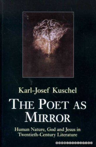 Poet as Mirror: Human Nature, God and Jesus in Twentieth-century Literature