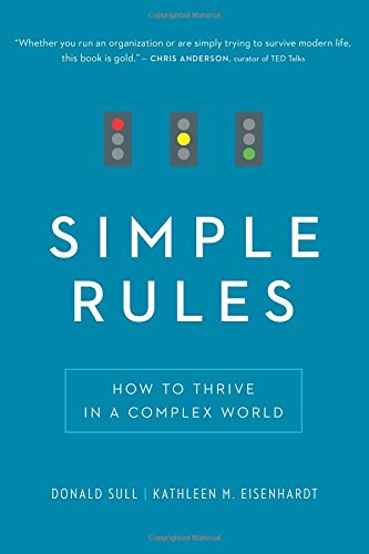 Simple Rules: How to Thrive in a Complex World