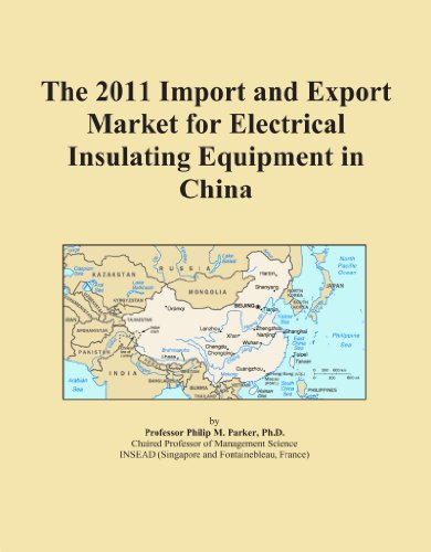 The 2011 Import and Export Market for Electrical Insulating Equipment in China