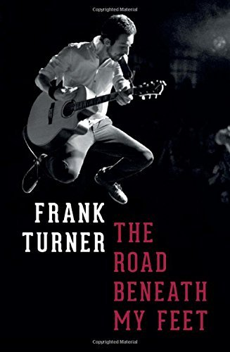 The Road Beneath My Feet by Frank Turner (2015-03-26)