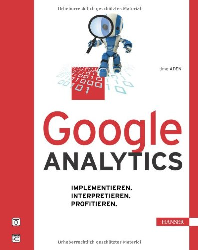Google Analytics. Implementieren. Interpretieren. Profitieren