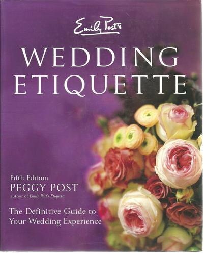 Wedding Invitations Emily Post Etiquette: Emily Post's Wedding Etiquette: Peggy Post: 9780060745042