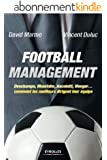 Football management: Deschamps, Mourinho, Ancelottio, Wenger... - Comment les meilleurs dirigent leur �quipe