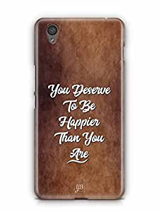 YuBingo You Deserve to be Happier than you are Designer Mobile Case Back Cover for OnePlus X