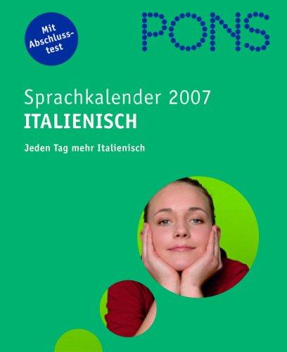 PONS Sprachkalender Italienisch 2007. Jeden Tag mehr Italienisch  (Lernmaterialien)