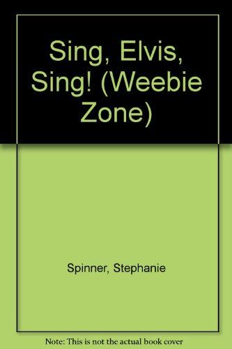 Sing, Elvis, Sing! (Weebie Zone) PDF