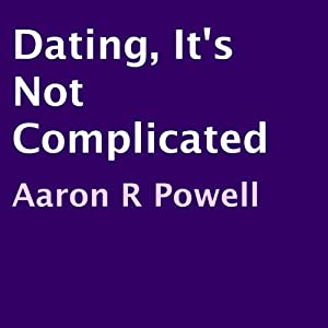 Dating, It's Not Complicated Audiobook