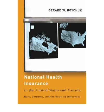 national-health-insurance-in-the-united-states-and-canada-race-territory-and-the-roots-of-difference