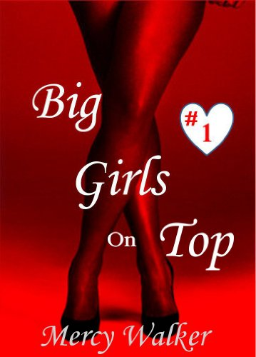 Big Girls on Top (Erotic Romance) Book 1 by Mercy Walker