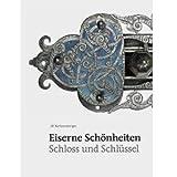 Eiserne Schönheiten Schloss und Schlüssel / Iron Beauties Lock And Key