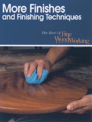 More Finishes and Finishing Techniques (Best of Fine Woodworking) - Taunton Press - 1561581909 - ISBN: 1561581909 - ISBN-13: 9781561581900
