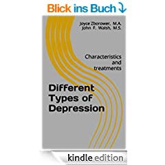 Different Types of Depression: Characteristics and treatments (Depression self-help series Book 1) (English Edition)