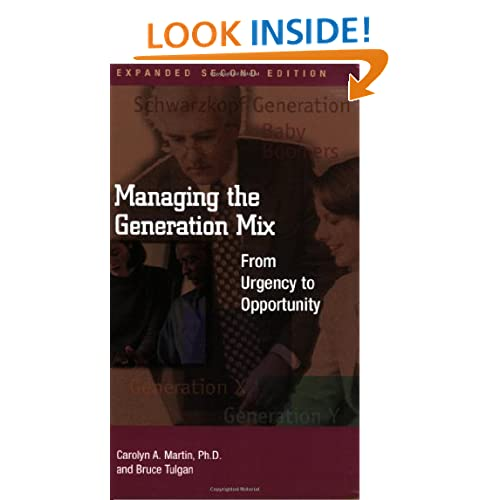 Managing the Generation Mix, 2nd Edition (Manager's Pocket Guide Series) Carolyn A. Martin and Bruce Tulgan