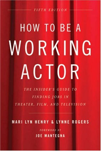 How to be a Working Actor, 5th Edition: The Insider