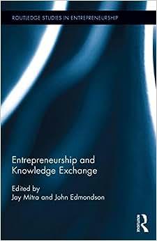 Entrepreneurship And Knowledge Exchange (Routledge Studies In Entrepreneurship)