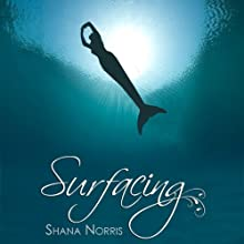 Surfacing (       UNABRIDGED) by Shana Norris Narrated by Amanda Ronconi