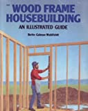 img - for Wood Frame Housebuilding: An Illustrated Guide book / textbook / text book