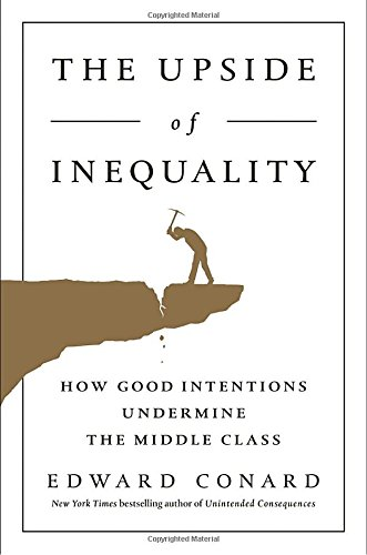The Upside of Inequality: How Good Intentions Undermine the Middle Class (Good Middle compare prices)