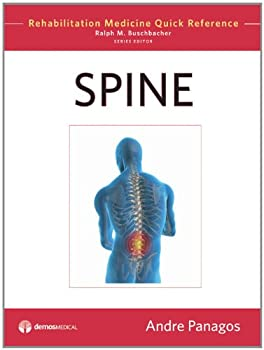 spine (rehabilitation medicine quick reference) - andre md panagos. buschbacher md ralph. md and ralph buschbacher