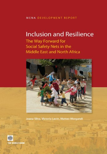Inclusion And Resilience: The Way Forward For Social Safety Nets In The Middle East And North Africa (Mena Development Report)