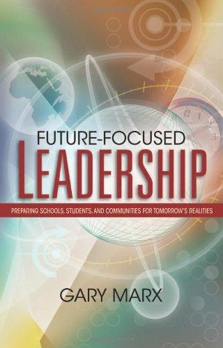 Future-focused Leadership: Preparing Schools, Students,...
