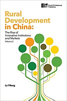 Rural Development In China: The Rise Of Innovative Institutions And Markets (Volume 2)