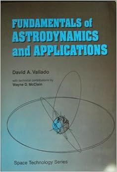 Fundamentals of Astrodynamics and Applications: David A