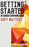 img - for Getting Started in Church Communication: Copy Matters book / textbook / text book