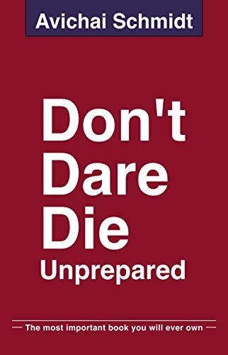 Don't Dare Die Unprepared by Avichai Schmidt ebook deal