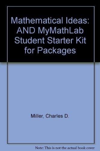 Mathematical Ideas plus MyMathLab Student Starter Kit (10th Edition)