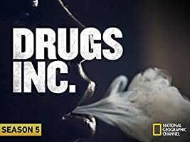 Drugs, Inc., Season 5