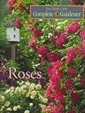 Roses (Time-Life Complete Gardener)
