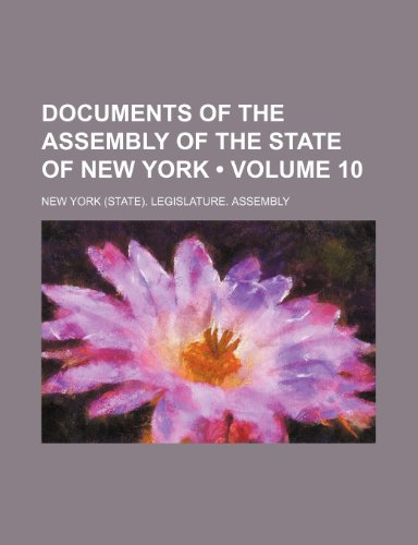 Documents of the Assembly of the State of New York (Volume 10)