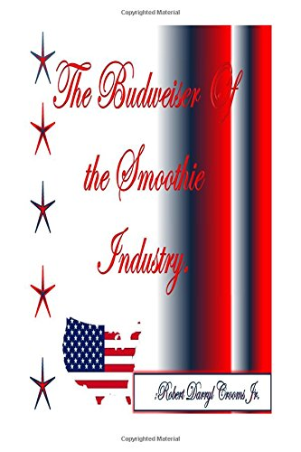the-budweiser-of-the-smoothie-industry-delicious-smoothies-for-all