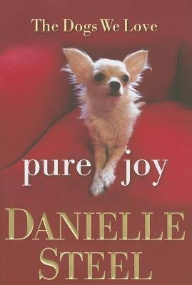 [ PURE JOY: THE DOGS WE LOVE By Steel, Danielle ( Author ) Hardcover Oct-29-2013 (Pure Joy Danielle Steel compare prices)