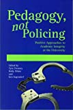 Pedagogy, Not Policing: Positive Approaches to Academic Integrity at the University