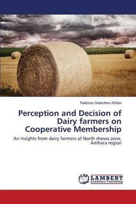 perception-and-decision-of-dairy-farmers-on-cooperative-membership-by-author-getachew-asfaw-tadesse-