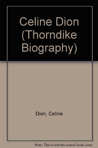 celine-dion-my-story-my-dream-thorndike-press-large-print-biography-series