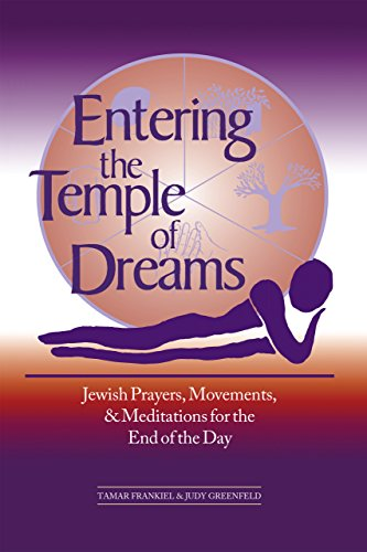 Entering the Temple of Dreams: Jewish Prayers, Movements, and Meditations for the End of the Day, Frankiel, Tamar; Greenfield, Judy