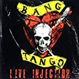 Bang Tango - Live Injection