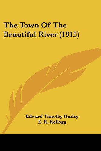 The Town of the Beautiful River (1915)