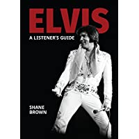 Shane Brown Elvis Presley A Listeners Guide Kinde Edition eBook for Free