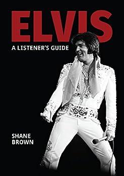 Shane Brown Elvis Listeners GuidePresley Kinde eBook