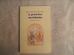 LE GRAND LIVRE DES BOLKODAZ