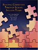 img - for Building Community Through School Success Teams book / textbook / text book