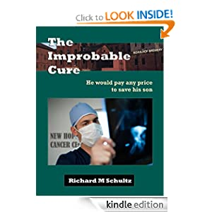 The Improbable Cure Richard Schultz