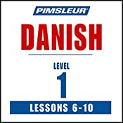 Pimsleur Danish Level 1 Lessons 6-10: Learn to Speak and Understand Danish with Pimsleur Language Programs |  Pimsleur