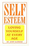 img - for Self-Esteem: Loving Yourself at Every Age book / textbook / text book